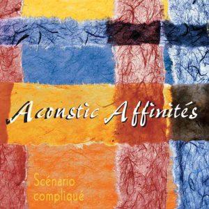 Acoustic Affinites scenario complique